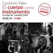 Concierto-Taller: El cuerpo como instrumento. Looping Greis.