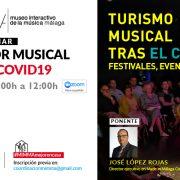 CICLO WEBINAR, EL SECTOR MUSICAL TRAS EL COVID19: Turismo musical tras el covid19 (festivales, eventos y ferias)